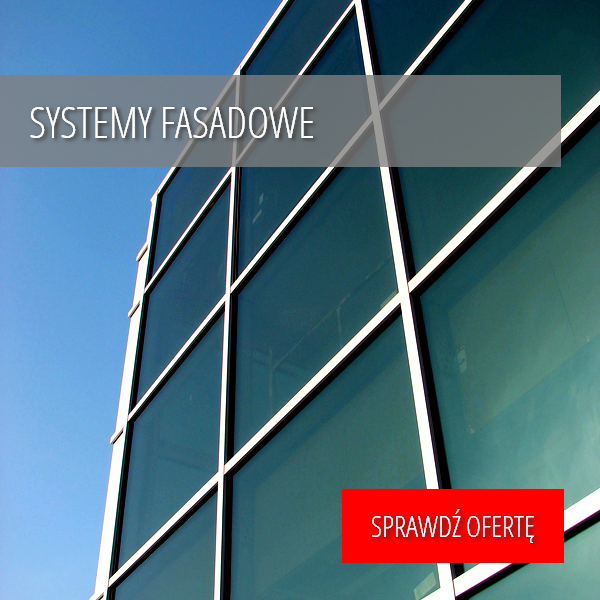SYSTEMY FASADOWE